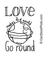 "Lettering composition ""Love makes the world go round"" on white background"