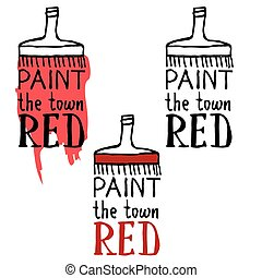 "Lettering composition ""Paint the town red"" shaped as bottle..."
