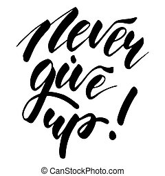 lettering, dar, nunca, -, cima, desenho, inspirational
