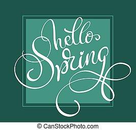 lettering, eps10, fundo, primavera, ilustração, vetorial, verde, palavras, caligrafia, olá, frame.