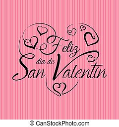 Lettering: Feliz Dia De San Valentin  Happy Valentines Day In Spanish  Language  In