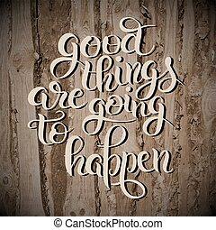 lettering, goed, positief, gaan, spullen, happen, samenstelling