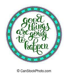 lettering, goed, positief, gaan, t, spullen, happen, samenstelling