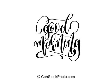 lettering, goed, positief, morgen, noteren, hand