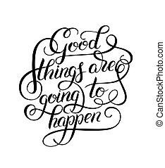 lettering, goed, positief, overhandiig geschrijvenene, gaan, spullen, happen