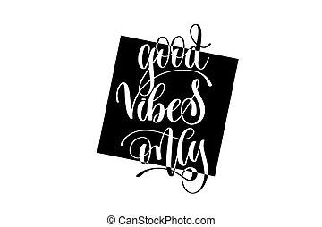 lettering, goed, positief, vibes, overhandiig enig, noteren