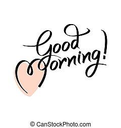 lettering, goede morgen, hand, tekst