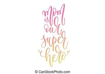 lettering, herói, texto, -, mão, mãe, nosso, mulheres, super, dia