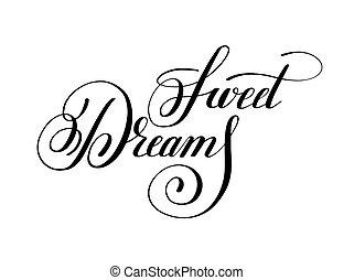 lettering, inscriptie, zoet, inspirat, positief, dromen, met de hand geschreven