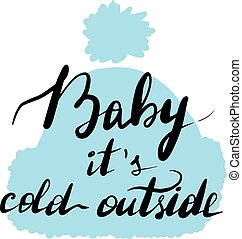 Lettering inscription baby it's cold