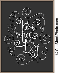 Lettering inspiration quote love what you do