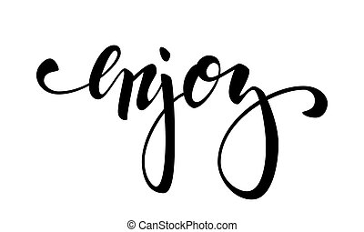 lettering, inspirational, cartaz, enjoy., mão, desenhado, escova, caneta, lettering, isolado, branco, experiência.