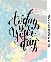 lettering, jouw, noteren, overhandiig geschrijvenene, black , positief, witte , dag, vandaag