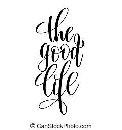 lettering, leven, goed, overhandiig geschrijvenene, black , witte