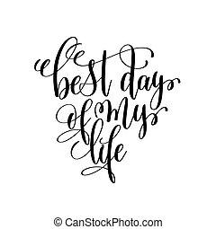 lettering, leven, positief, noteren, zwarte inkt, witte , mijn, dag, best