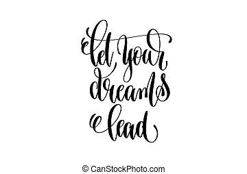 lettering, liderar, mão, deixe, pretas, branca, seu, sonhos