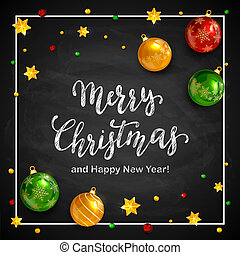 Lettering Merry Christmas and Happy New Year with Balls and Stars on Black Chalkboard