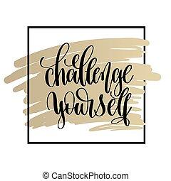 lettering, motivação, desafio, pos, você mesmo, mão, inspiração