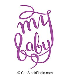 Lettering - my baby for your design