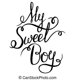 Lettering - My Sweet Boy for your design