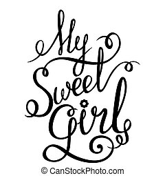Lettering - My Sweet Girl for your design