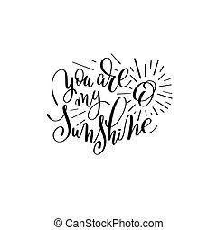 lettering, noteren, zonneschijn, u, mijn, met de hand...