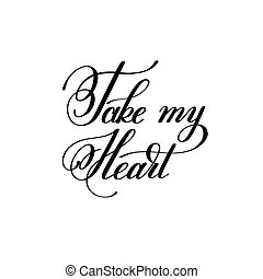 lettering, over, liefdehart, noteren, nemen, valentin, mijn, met de hand geschreven