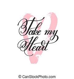 lettering, over, liefdehart, noteren, valentijn, nemen, mijn, met de hand geschreven