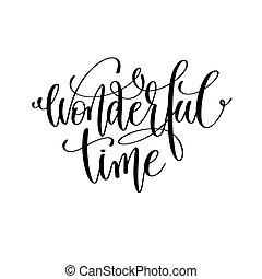 lettering, positivo, mão, citação, maravilhoso, tempo
