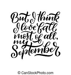 Lettering quote about september. Decorative letters. Hand drawn caligraphy. hand-painted illustration. Fall inscription. Motivational poster. Vintage illustration. Autumn typographic.