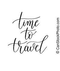 lettering, reizen, tijd, overhandiig geschrijvenene, zwarte...