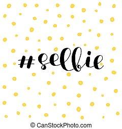 lettering., selfie., escova