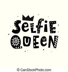lettering, selfie, rainha, mão, t-shirt, femininas, frase, print.