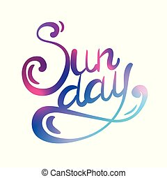 Lettering Sunday written by hand. Calligraphic colorful inscription.