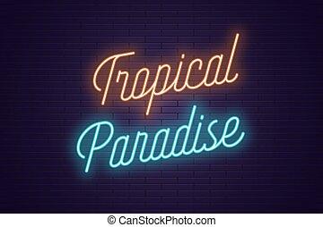 lettering, tekst, neon, tropische , gloeiend, paradise.