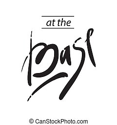 Lettering Text - at the Base on White Background. Vector Illustration.