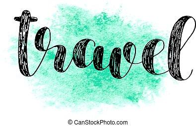 lettering., travel., escova