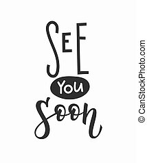 Lettering typography calligraphy overlay - See you soon...