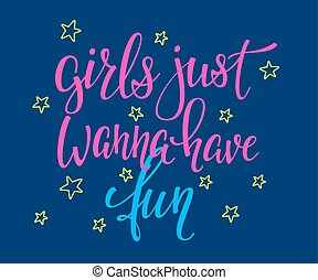 Lettering typography girl overlay. Motivational quote. Cute inspiration. Calligraphy postcard poster photo graphic design element. Hand written sign. Princess party. Girls just wanna have fun