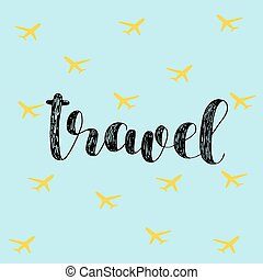 lettering, vetorial, escova, illustration., travel.