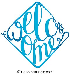 Lettering Welcome for your design