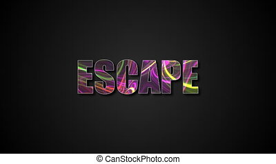 Letters of bright shiny Escape text with plasma effect, 3d...