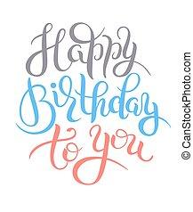 lettrage, anniversaire, original, main, heureux