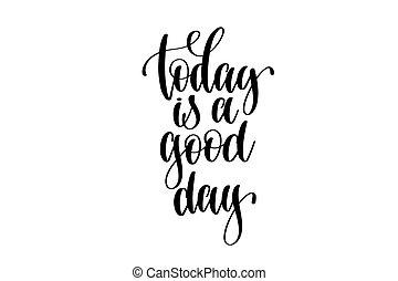 lettrage, bon, citation, -, main, positif, jour, aujourd'hui