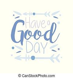 lettrage, bon, slogan, avoir, positif, motivation, citation, main, jour, vecteur, illustration, fond, blanc, wriiten