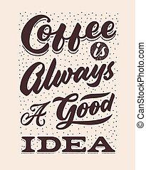 lettrage, café, bon, vendange, always, idée, typographie, citation, affiche, main