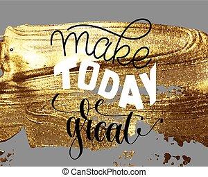 lettrage, grand, citation, faire, main, positif, aujourd'hui