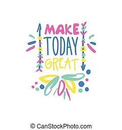 lettrage, grand, coloré, positif, faire, motivation, slogan, illustration, main écrite, vecteur, citation, aujourd'hui