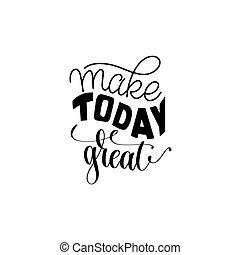 lettrage, grand, positif, faire, main écrite, citation, aujourd'hui