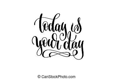 lettrage, inscription, main, aujourd'hui, ton, jour